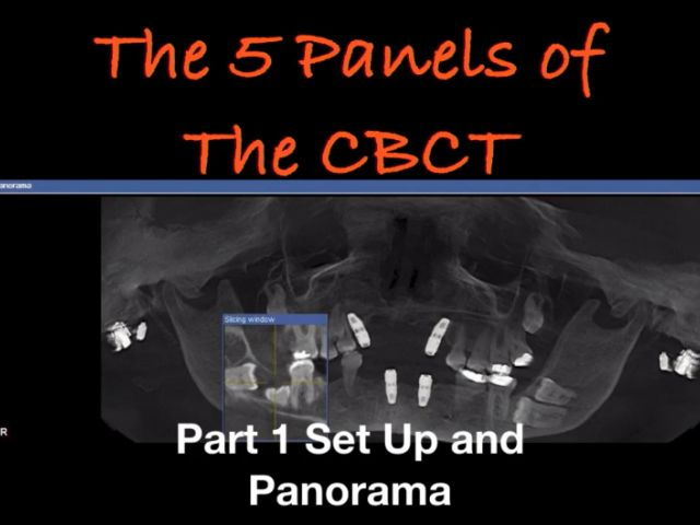 The 5 Panels Of The CBCT - Part 1